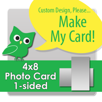 Custom 4x8 1 sided Photo Print Single Card