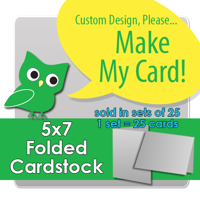 Custom 5x7 Folded Press Printed Cardstock - set of 25
