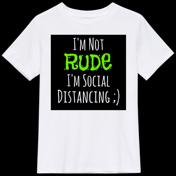 I'm not RUDE...T-Shirt