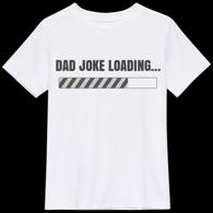 Dad Joke Loading...T-shirt
