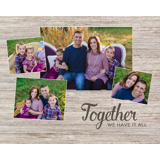 Together We Have it All 8x10