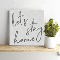 """Stay Home 18"""" Square Canvas Print"""