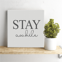 """Stay Awhile18"""" Square Canvas Print"""