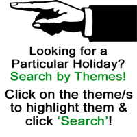 Looking for a particular holiday? Search by Themes <------ Choose themes & Click Search