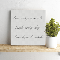 """Live Every Moment 18"""" Square Canvas Print"""